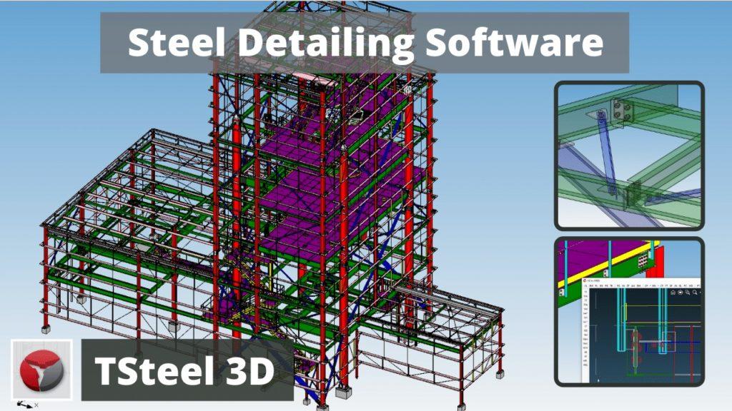 Structural Steel Detailing and 3D Modeling Software - TSteel 3D